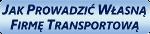 Jak Prowadzić Własną Firmę Transportową