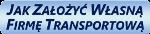 Jak Założyć Własną Firmę Transportową